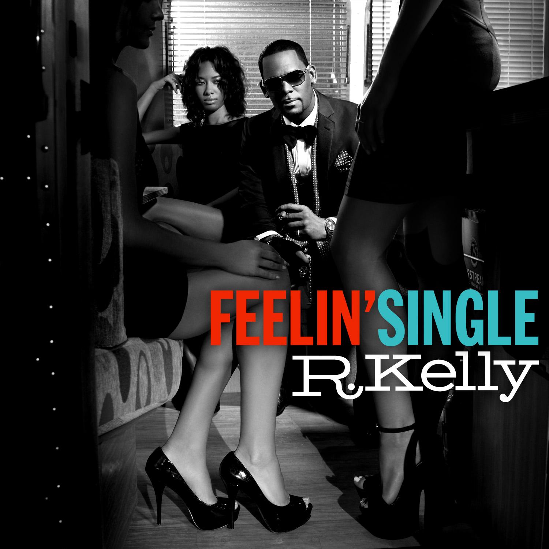 R. Kelly - Feelin' Single