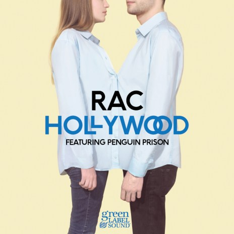 RAC featuring Penguin Prison - Hollywood