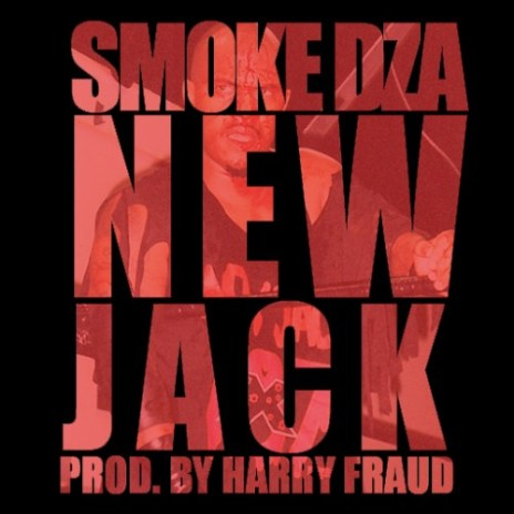 Smoke DZA x Harry Fraud - New Jack