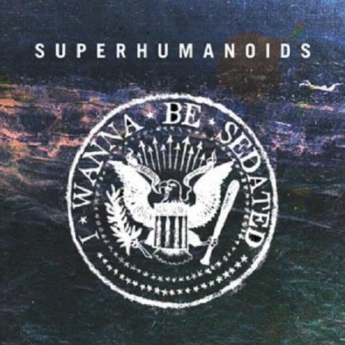 The Ramones - I Wanna Be Sedated (Superhumanoids Cover)