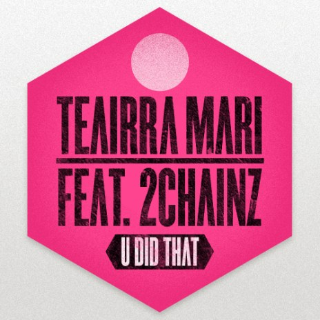 Teairra Mari featuring 2 Chainz - U Did That
