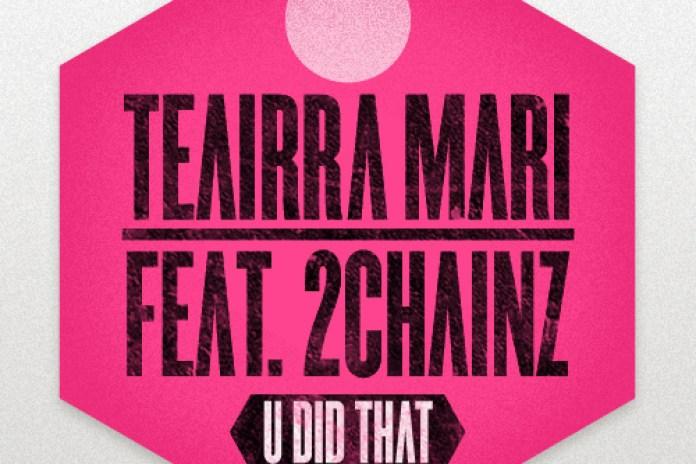 Teairra Mari featuring 2 Chainz - U Did That