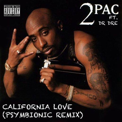 2Pac featuring Dr. Dre - California Love (Psymbionic Remix)