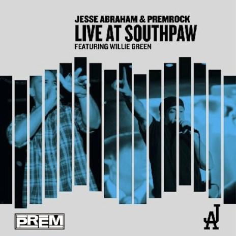 Jesse Abraham & PremRock - Live at Southpaw (Free LP)