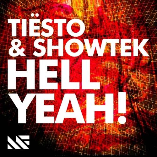 Tiësto & Showtek – Hell Yeah!