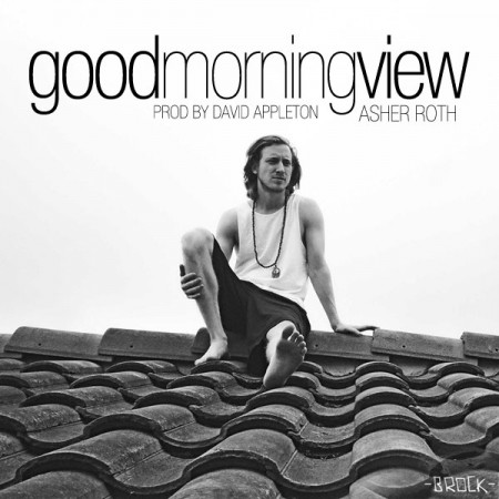 Asher Roth – Good Morning View