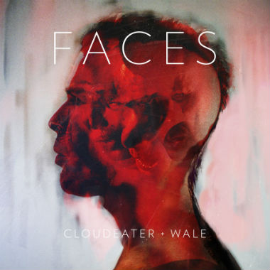 Cloudeater featuring Wale - Faces