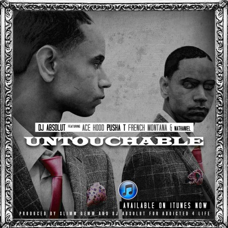 DJ Absolut featuring Ace Hood, Pusha T & French Montana - Untouchable