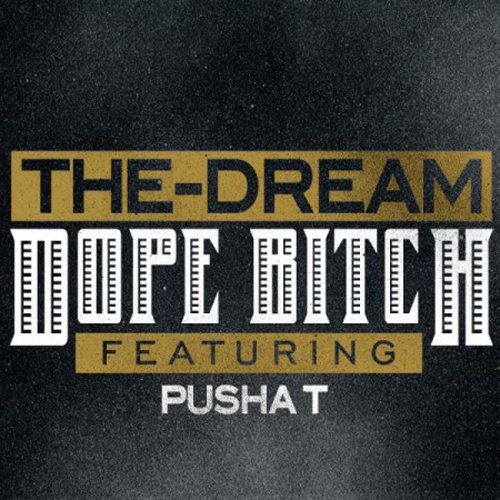 The-Dream featuring Pusha T - Dope Bitch