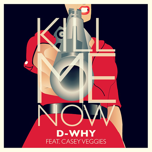 HYPETRAK Premiere: D-WHY featuring Casey Veggies - Kill Me Now