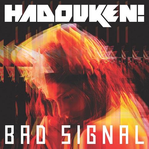 Hadouken! - Bad Signal