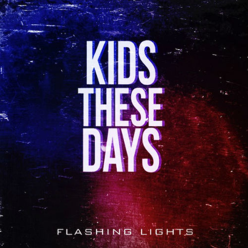 Kids These Days - Flashing Lights (Kanye West Cover)