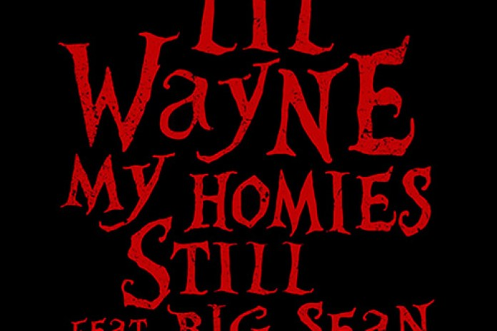Lil Wayne featuring Big Sean - My Homies Still (Single Artwork)