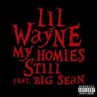 Lil Wayne featuring Big Sean - My Homies Still (Single Artwork)