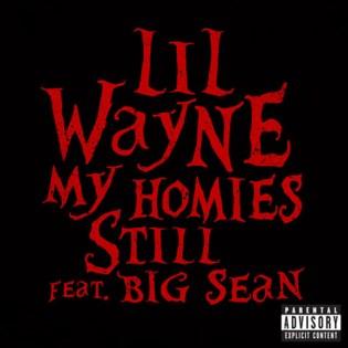 Lil Wayne featuring Big Sean - My Homies Still
