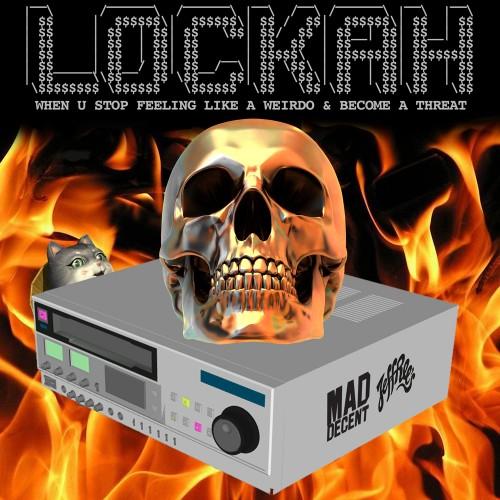Lockah - When U Stop Feeling Like A Weirdo & Become A Threat (Free EP)