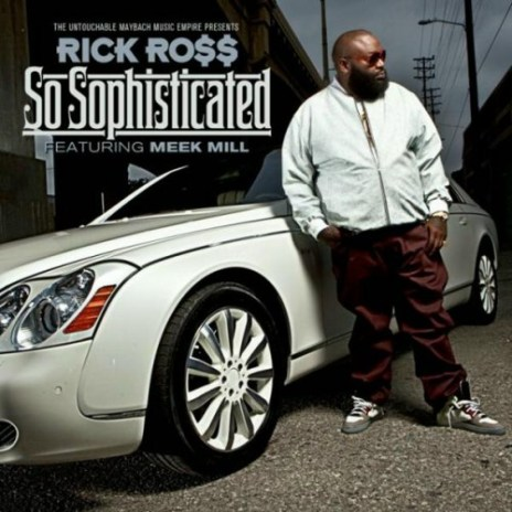 Rick Ross featuring Meek Mill - So Sophisticated