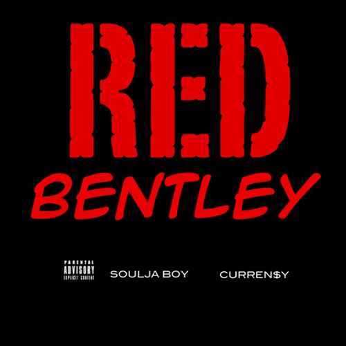 Soulja Boy featuring Curren$y - Red Bentley