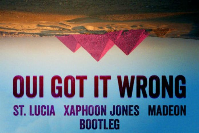 St. Lucia x Madeon – Oui Got It Wrong (Xaphoon Jones Mashup)