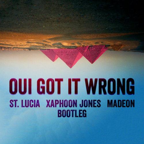 St. Lucia x Madeon – Oui Got It Wrong (Xaphoon Jones Mashup)