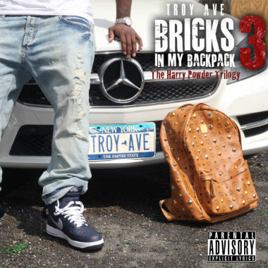 Troy Ave - Bricks In My Backpack 3: The Harry Powder Trilogy (Mixtape)