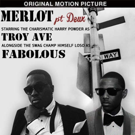 Troy Ave featuring Fabolous - Merlot pt. Deux