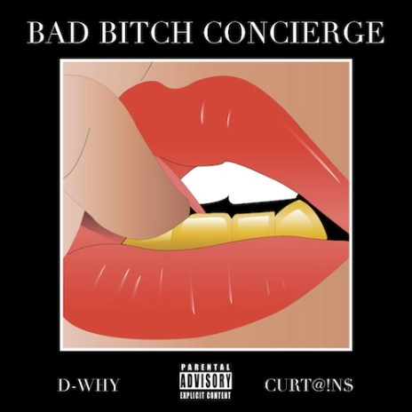 D-WHY featuring CurT@!n$ - Bad Bitch Concierge