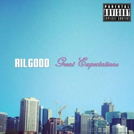 Rilgood - Great Expectations (Mixtape)