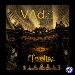 V∆d△ - #FEALTY (Produced by J Rawls x DJ Rhettmatic)