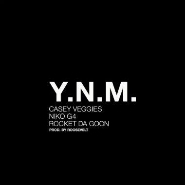 Casey Veggies featuring Niko G4 & Rocket Da Goon - Y.N.M.