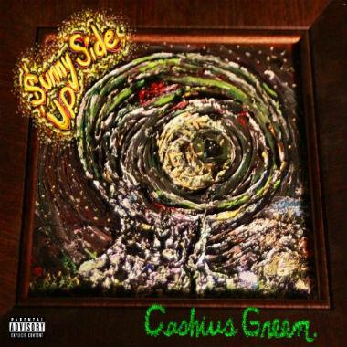 Cashius Green - Sunny Side Up (Mixtape)