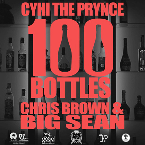 CyHi The Prynce featuring Chris Brown & Big Sean - 100 Bottles