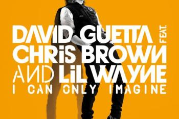 David Guetta featuring Chris Brown, Lil Wayne - I Can Only Imagine