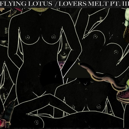 Flying Lotus - Lovers Melt 3 Mix