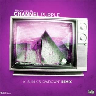 Frank Ocean - channel PURPLE (Chopped & Screwed by Slim K)