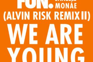 Fun. featuring Janelle Monae - We Are Young (Alvin Risk Remix Pt. 2)