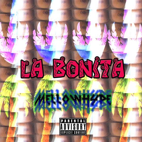 MellowHype - La Bonita