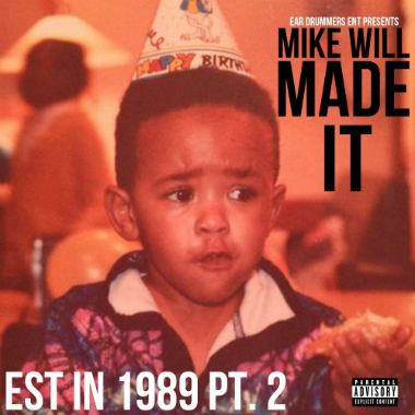 Mike Will Made It - Est. In 1989 Pt. 2 (Mixtape)