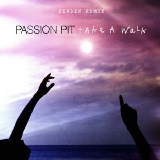 Passion Pit - Take A Walk (Sinden Remix)