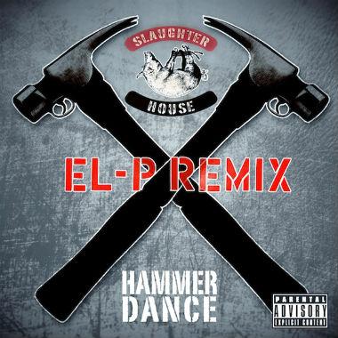 Slaughterhouse - Hammer Dance (El-P Remix)