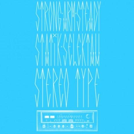 Strong Arm Steady & Statik Selektah - Stereotype EP