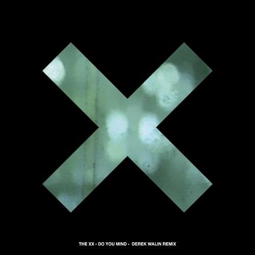 The xx - Do You Mind (Derek Walin Remix)