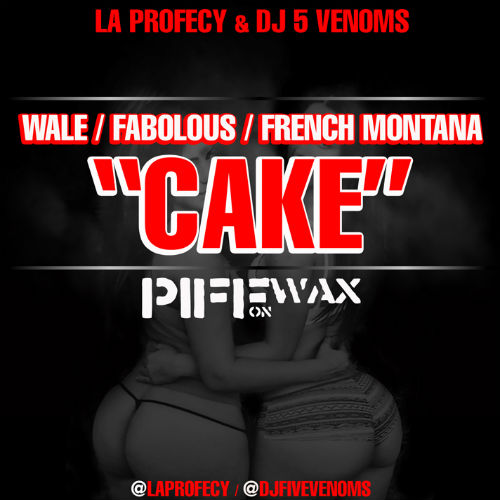 Wale featuring Fabolous & French Montana - Cake