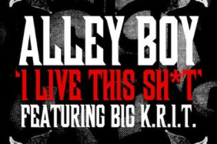 Alley Boy featuring Big K.R.I.T. - I Live This Sh*t