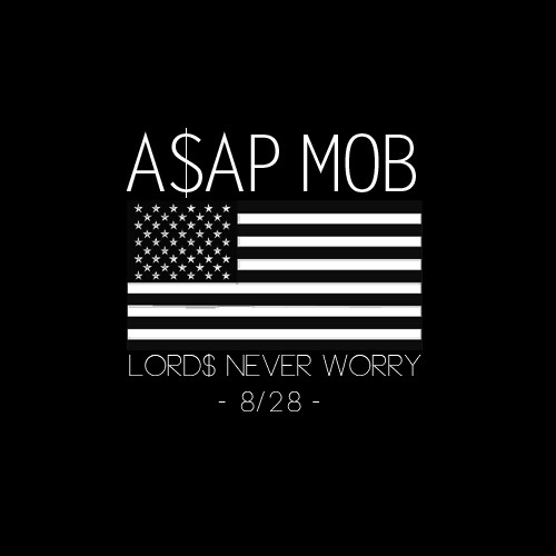 A$AP Mob - Lord$ Never Worry (Artwork)