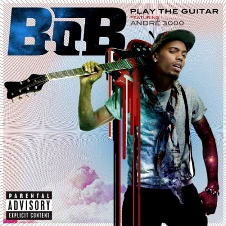 B.o.B featuring André 3000 - Play The Guitar