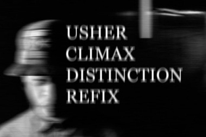 Usher - Climax (Distinction Refix)