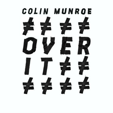 Colin Munroe - Over It