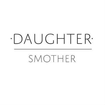 Daughter - Smother
