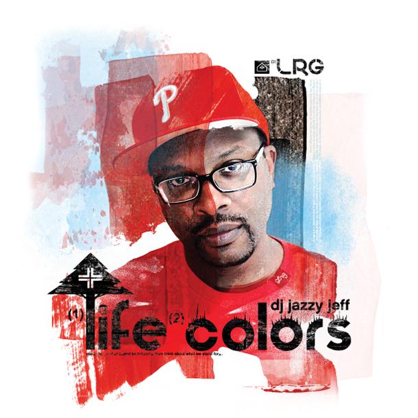DJ Jazzy Jeff - Life Colors (Mixtape)